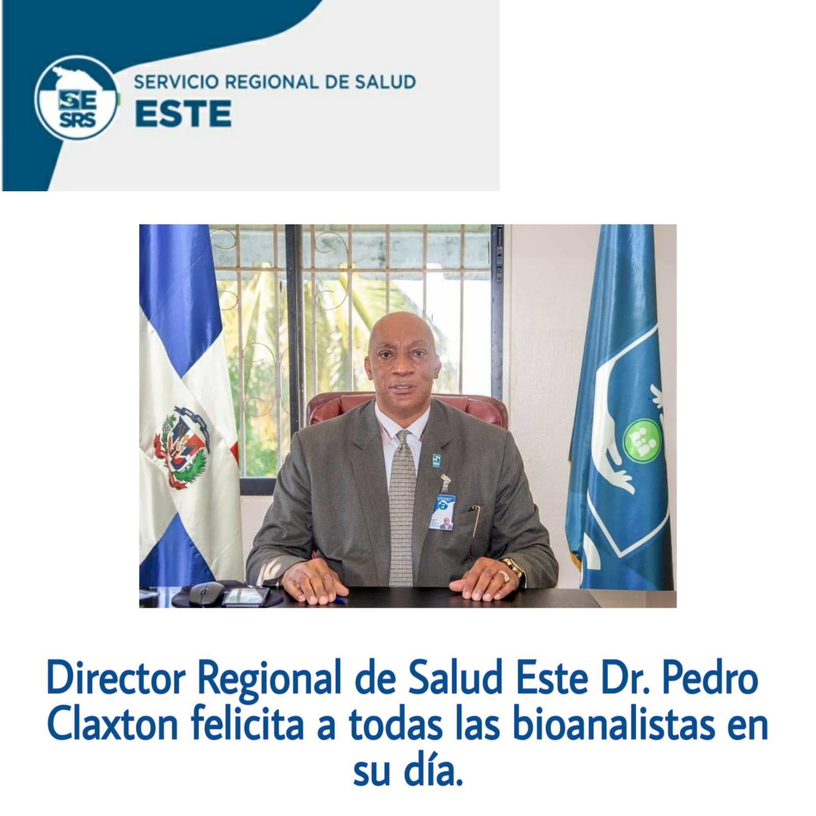 Director Regional de Salud Este Dr. Pedro  Claxton felicita a todas las bioanalistas en su día
